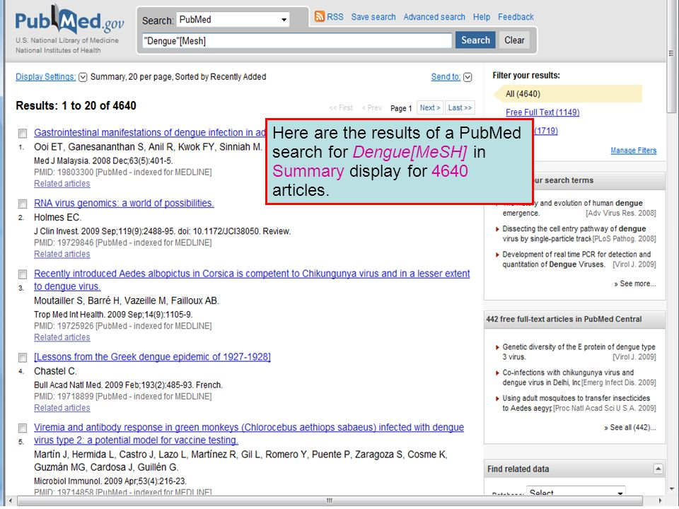 Here are the results of a PubMed search for Dengue[MeSH] in Summary display for 4640 articles.
